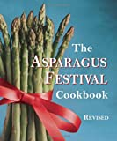The Asparagus Festival Cookbook, Jan Moore and Barbara Hafly, 1587611740