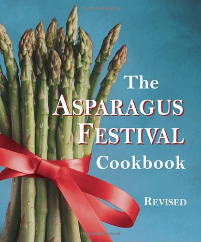 The Asparagus Festival Cookbook by Jan Moore, Barbara Hafly, Glenda Hushaw