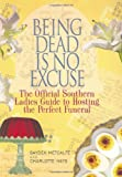 Being Dead Is No Excuse, Gayden Metcalfe and Charlotte Hays, 1401359345