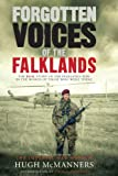 Forgotten Voices of the Falklands: The Real Story of the Falklands War: The Real Story of the Falklands War in the Words of Those Who Were There by Hugh McManners (5-Apr-2007) Hardcover