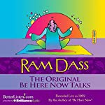 The Original Be Here Now Talks | Ram Dass