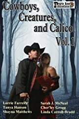 Cowboys, Creatures, and Calico Volume 1 Paperback