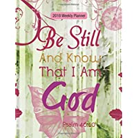 2018 Weekly Planner: 2018 Weekly Planner (Bible Verse Quote Weekly Daily Monthly Planner Calendar 2018-2019 Journal Series) (Volume 5)