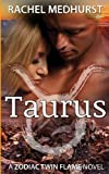 Taurus: A Zodiac Twin Flame Novel Book 3 (Zodiac Twin Flames) (Volume 3)