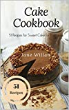 Cake Cookbook: 51 Recipes for Sweet Cake for Everyone