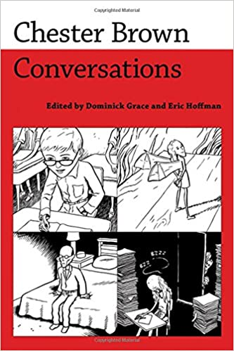 Read Chester Brown: Conversations (Conversations with Comic Artists Series) PDF, azw (Kindle), ePub, doc, mobi