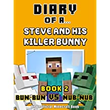 Diary of a Steve and his Killer Bunny: Book 2 (Bun-Bun VS Nub-Nub) [An Unofficial Minecraft Book] (Crafty Tales 62)