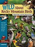 Wild about Rocky Mountain Birds, Adele Porter, 159193320X