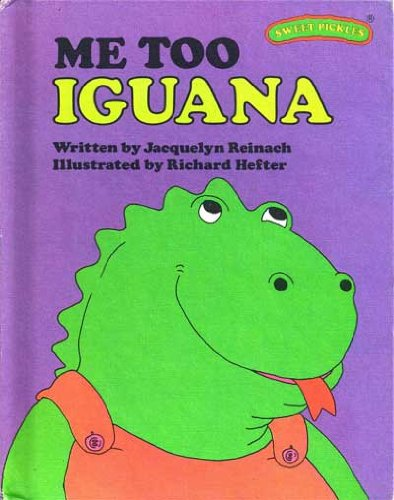 (Me Too, Iguana (Sweet Pickles Series) )