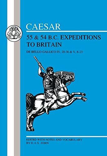 Caesar's Expeditions to Britain, 55 & 54 BC (Latin Texts) (Bk.4)