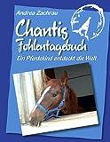 Chantis Fohlentagebuch, Andrea Zachrau, 3833465964