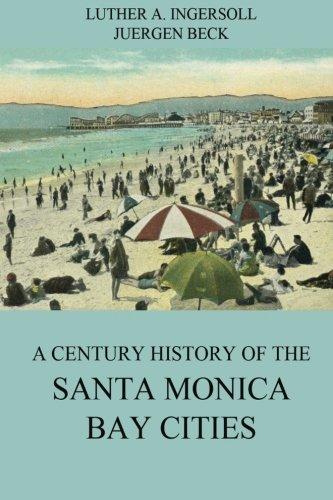 A Century History Of The Santa Monica Bay - Santa City Century Monica