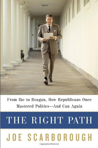 Image of The Right Path: From Ike to Reagan, How Republicans Once Mastered Politics--and Can Again