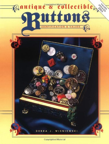 Antique Button Collectors (Antique And Collectible Buttons - Identification &)