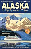 Alaska by Cruise Ship: 7th Edition with Pullout Map The Complete Guide to Cruising Alaska (Alaska by Cruise Ship: The Complete Guide to Cruising Alaska)