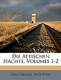 Die Attischen Nächte, Aulus Gellius and Fritz Weiss, 1174651210