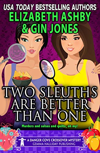 Two Sleuths are Better Than One: a Danger Cove Crossover Mystery (Danger Cove Mysteries Book 23) by [Ashby, Elizabeth, Jones, Gin]