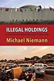 Illegal Holdings (Valentin Vermeulen Thriller Book 3)