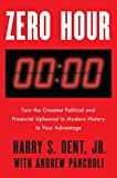 img - for Zero Hour: Turn the Greatest Political and Financial Upheaval in Modern History to Your Advantage book / textbook / text book