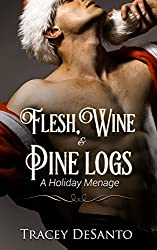 Flesh, Wine & Pine logs: A Holiday Menage
