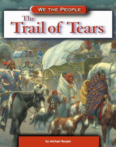 The Trail of Tears (We the People: Expansion and Reform)