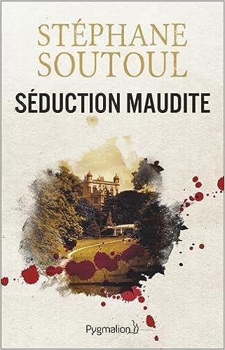 Séduction maudite (2017) - Stéphane Soutoul