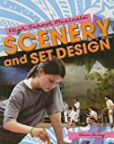 Scenery and Set Design (High School Musicals (Paperback))