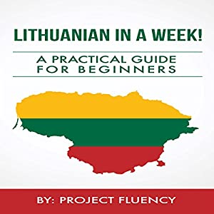 Lithuanian in a Week!  Audiobook