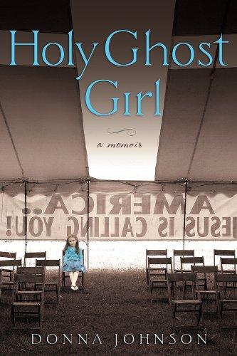 Holy Ghost Girl: A Memoir -