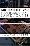 img - for Archaeology of Southern Urban Landscapes book / textbook / text book