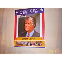 James Carter: Thirty-Ninth President of the United States (Encyclopedia of Presidents)