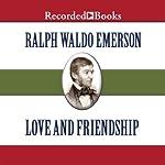 Love and Friendship   Ralph Waldo Emerson