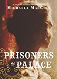 download ebook prisoners in the palace: how princess victoria became queen with the help of her maid, a reporter, and a scoundrel paperback april 23, 2013 pdf epub