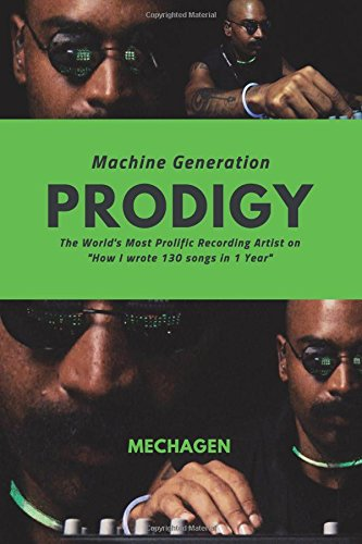 Machine Generation PRODIGY: The World's Most Prolific Recording Artist on