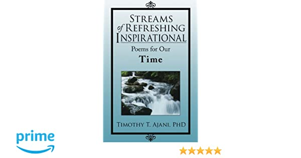 Streams of Refreshing Inspirational Poems for Our Time : Inspirational Poems for Our Time