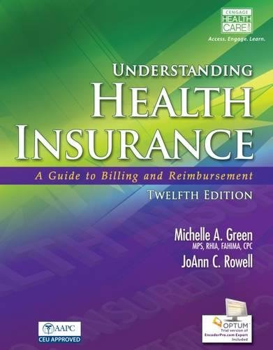 Understanding Health Insurance: A Guide to Billing and Reimbursement (with Premium Website, 2 terms (12 months) Printed Access Card for Cengage EncoderPro.com (Michelle Green)