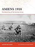 Amiens 1918: The Black Day of the German Army