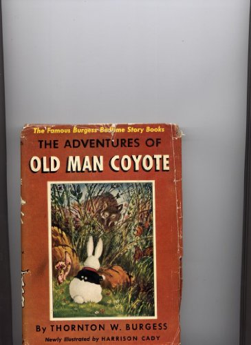 The Adventures of Old Man Coyote.  The Bedtime - Man Coyote Old