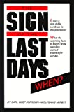 "The ""Sign"" of the Last Days--When?, Jonsson, Carl O. and Herbst, Wolfgang, 0914675095"