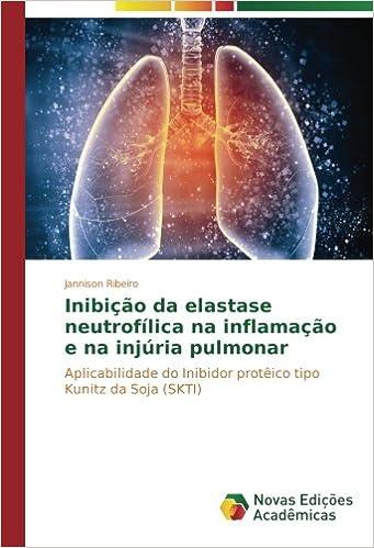 Inibição da elastase neutrofílica na inflamação e na injúria ...