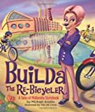 Builda the Re-Bicycler, Michael Scotto, 0983724326