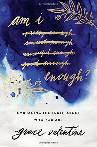 Am I Enough?: Embracing the Truth About Who You Are cover