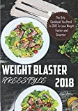 Weight Blaster FreeStyle 2018: The Only Cookbook You Need In 2018 To Lose Weight Faster and Smarter