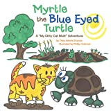 Myrtle the Blue Eyed Turtle, Tisha Admire Duncan, 1449757278