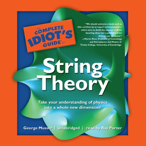 The Complete Idiot's Guide to String Theory by Blackstone Audio, Inc.