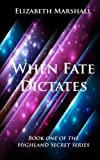 When Fate Dictates, Elizabeth Marshall, 1477519920