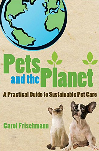 Pets and the Planet: A Practical Guide to Sustainable Pet Care -