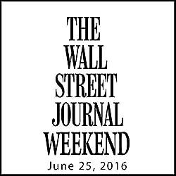 Weekend Journal 06-25-2016