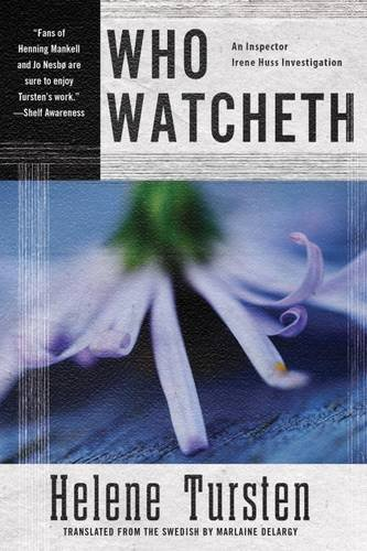 Who Watcheth (An Irene Huss Investigation)