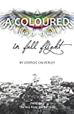 A Coloured in Full Flight: BOOK ONE: The boy from
